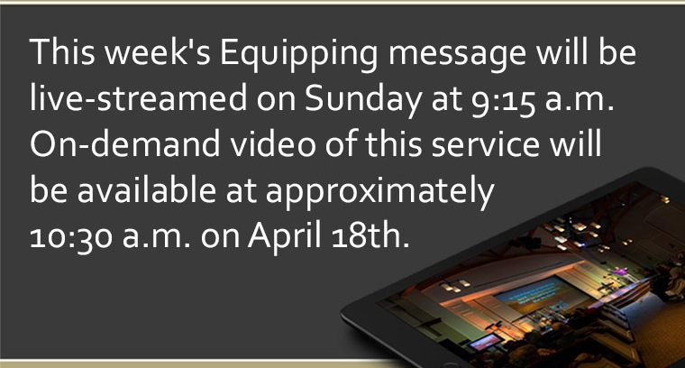 4/18 Equipping Message