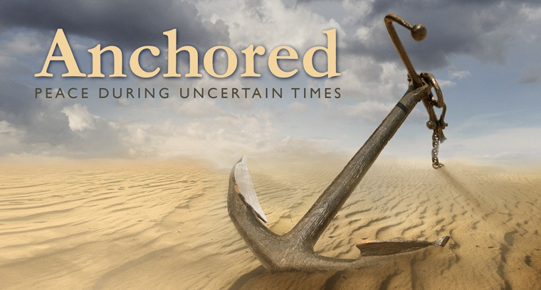 Anchored: Peace During Uncertain Times