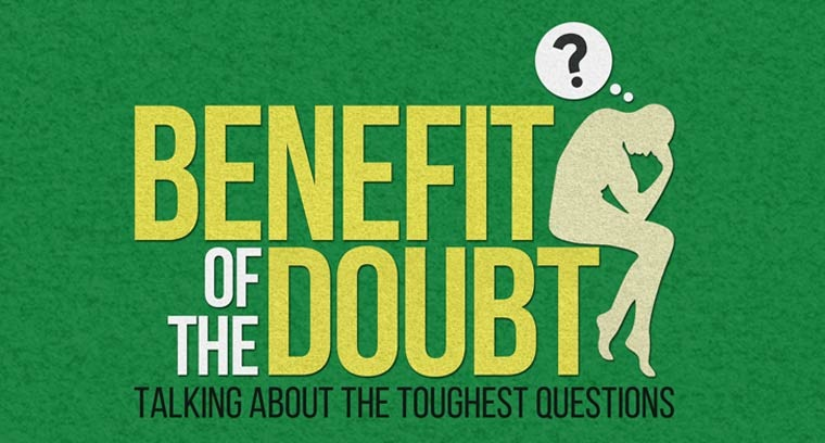 Benefit of the Doubt: Talking About the Toughest Questions