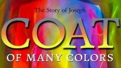 Coat of Many Colors: Joseph's Journey into God's Will