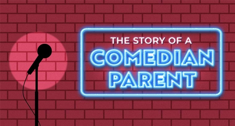 The Story of a Comedian Parent