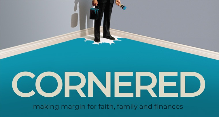 Cornered: Making Margin for Faith, Family, and Finances