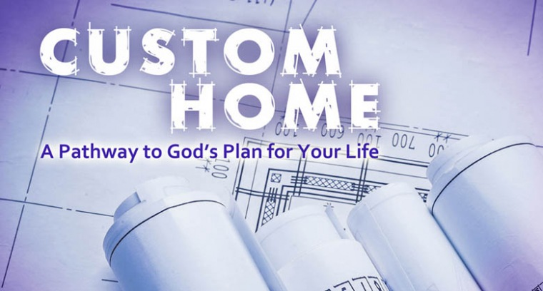 Custom Home:  The Personal Approach of Jesus
