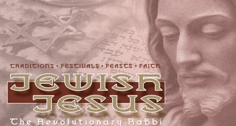 JEWISH JESUS: The Revolutionary Rabbi