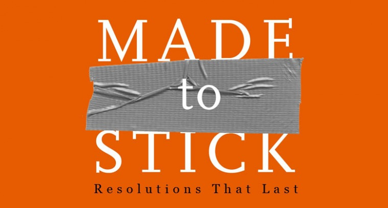 Made To Stick:  Resolutions That Last