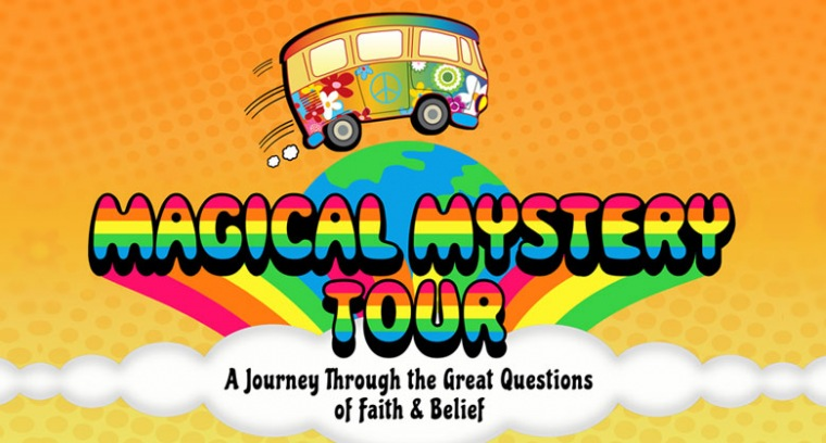 Magical Mystery Tour:  Journey through the Great Questions of Belief