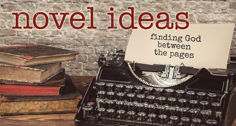 Novel Ideas: Finding God Between the Pages
