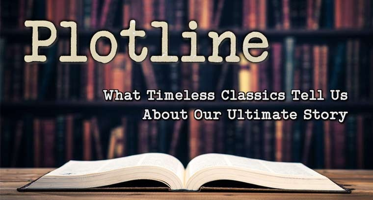 Plotline:  What Timeless Classics Tell Us About Our Ultimate Story
