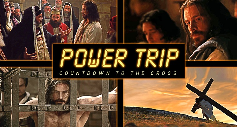 Power Trip: Countdown to the Cross