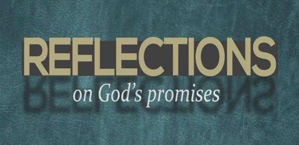 Reflections On God's Promises