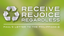Receive, Rejoice, Regardless