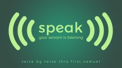 Speak: Your Servant Is Listening