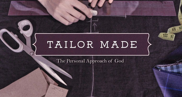 Tailor Made:  The Personal Approach of God