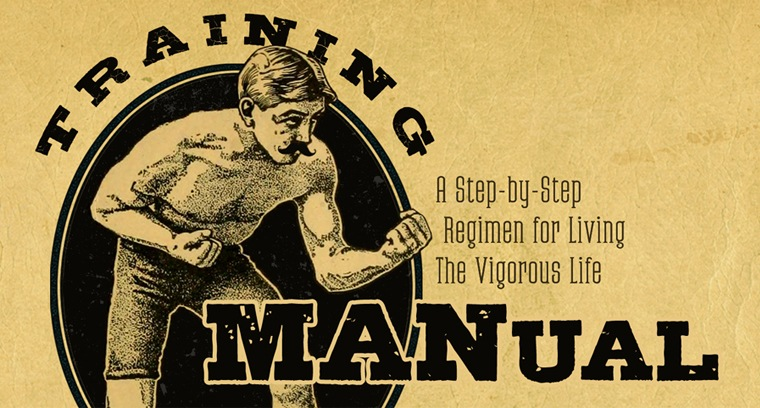 Training MANual:  A Step-by-Step Regimen for Living the Vigorous Life - Exploring