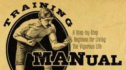 Training MANual: A Step-by-Step Regimen for Living the Vigorous Life - Equipping
