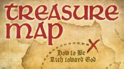 Treasure Map: How to Be Rich Toward God